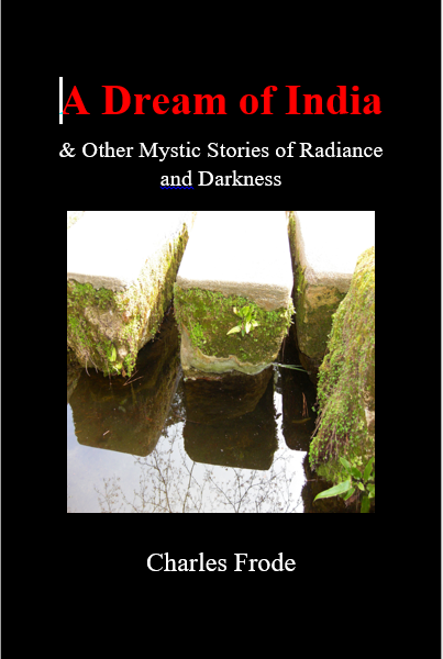 """A Dream of India & Other Mystic Stories of Radiance and Darkness"""