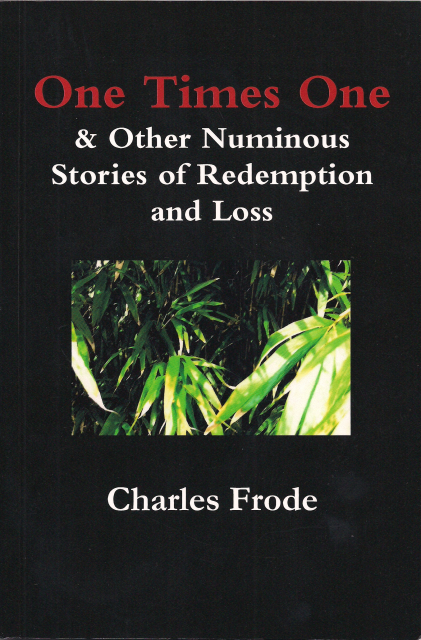 """One Times One & Other Numinious Stories of Redemption and Loss"""